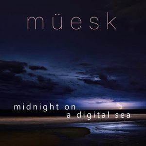 Muesk - Midnight On A Digital Sea